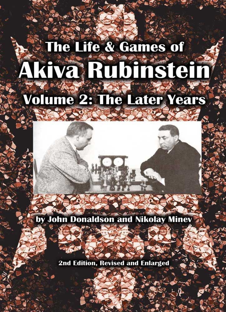 The Life and Games of Akiva Rubinstein: Volume 2