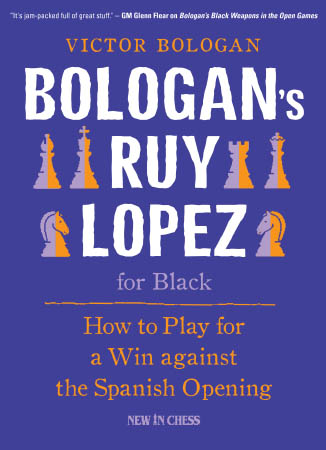 Bologan's Ruy Lopez for Black: How to Play for a Win Against the Spanish Opening