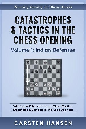 Catastrophes & Tactics in the Chess Opening: Volume 1
