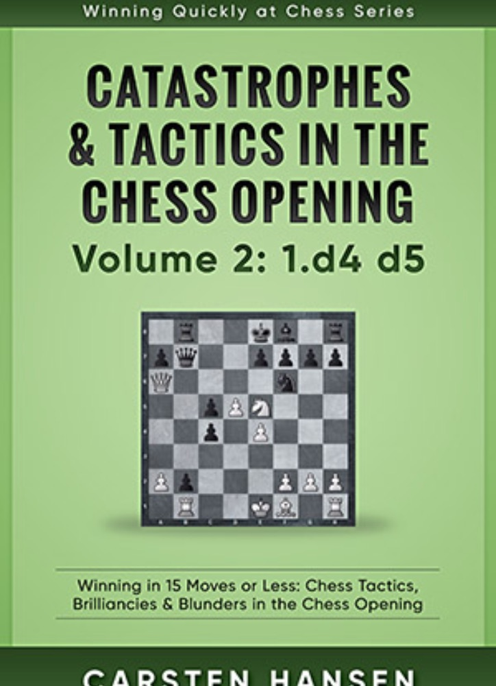 Catastrophes & Tactics in the Chess Opening: Volume 2