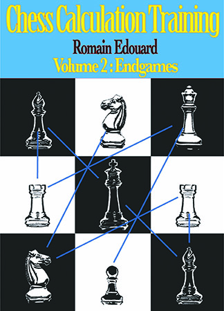 Chess Calculation Training: Volume 2--Endgames
