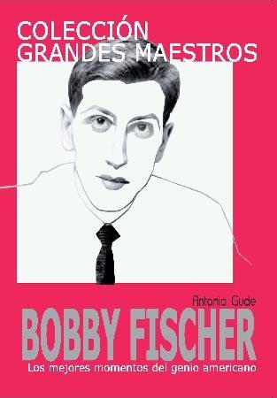 Colección Grandes Maestros – Bobby Fischer
