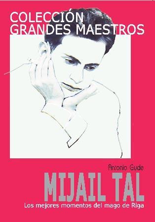 Colección Grandes Maestros – Mijail Tal