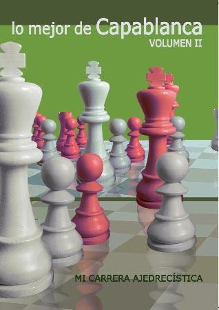 lo mejor de Capablanca: Volumen II