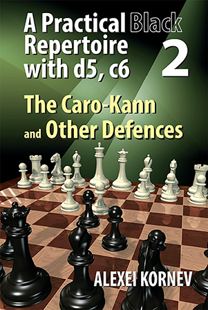 A Practical Black Repertoire with d5, c6 2: The Caro-Kann and Other Defences