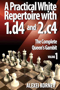 Practical White Repertoire with 1.d4 and 2.c4 Volume 1