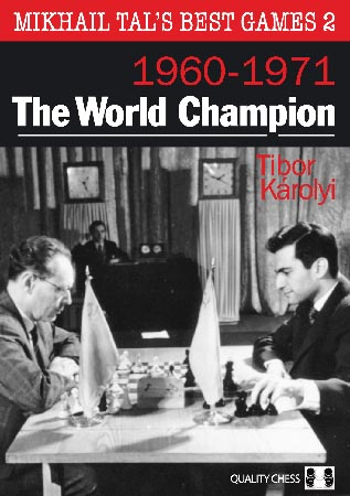 The World Champion: Mikhail Tal's Best Games volume 2