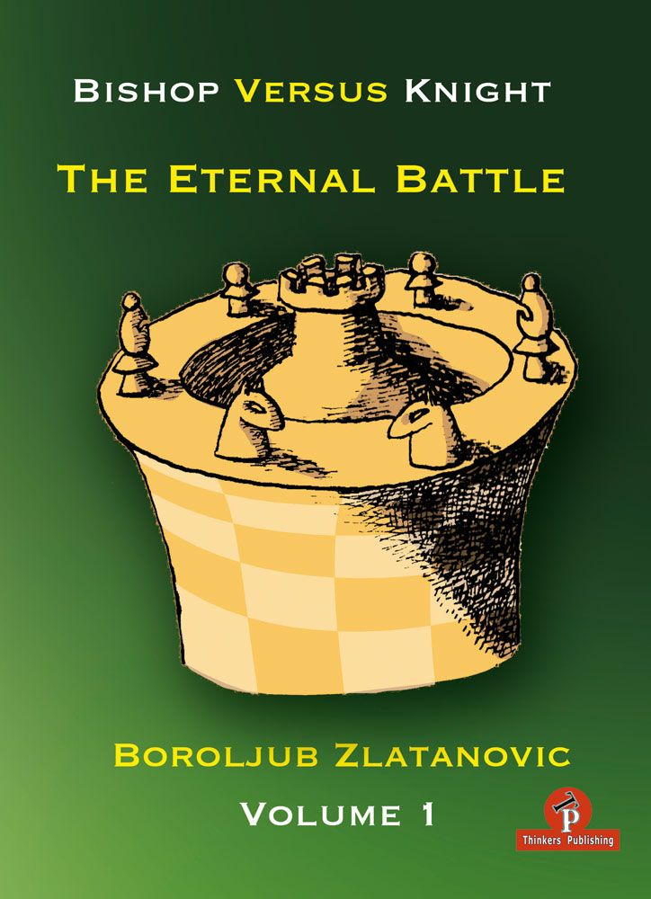 Bishop versus Knight - The Eternal Battle, Volume 1