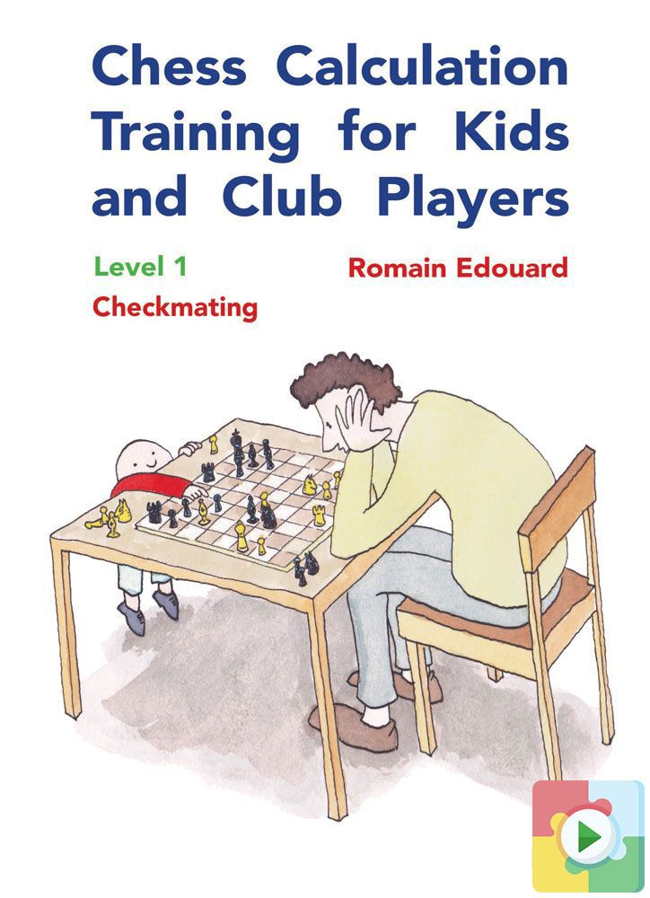 Chess Calculation Training for Kids and Club Players, Level 1 – Checkmating