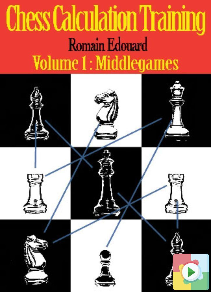 Chess Calculation Training: Volume 1-Middlegames