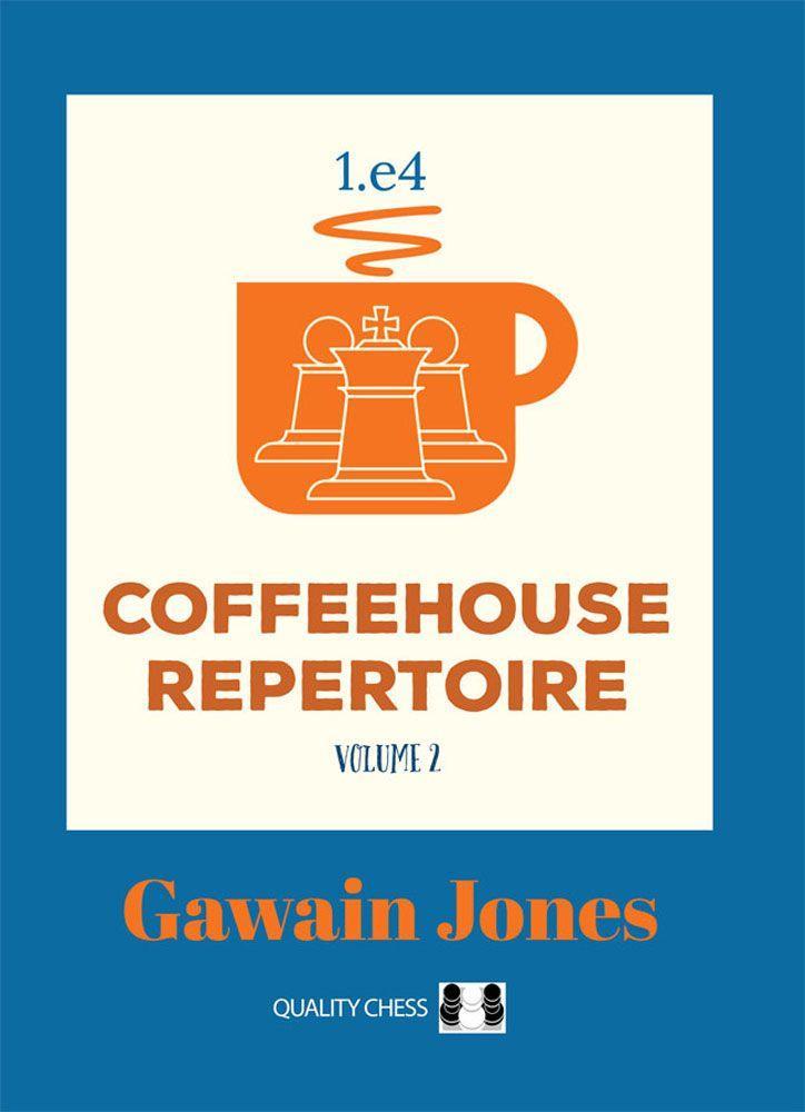 Coffeehouse Repertoire 1.e4: Volume 2