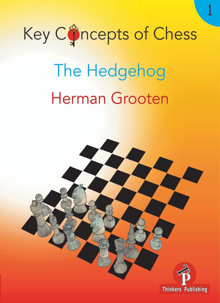 Key Concepts of Chess, Volume 1: The Hedgehog