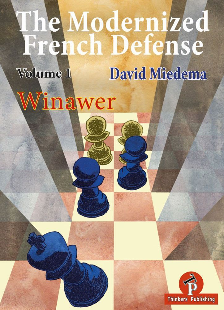 The Modernized French Defense, Volume 1: The Winawer