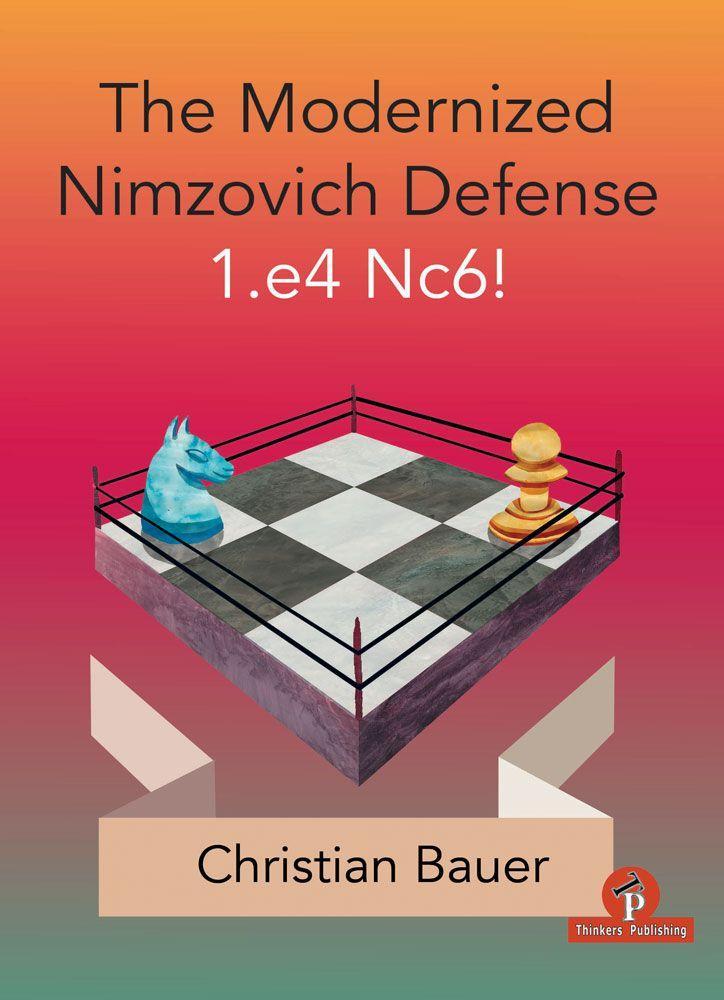 The Modernized Nimzovich Defense 1.e4 Nc6