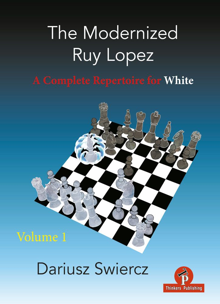 The Modernized Ruy Lopez - Volume 1 - A Complete Repertoire for White