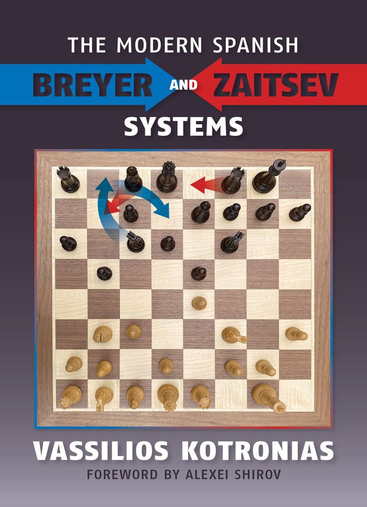 The Modern Spanish: Breyer and Zaitsev Systems