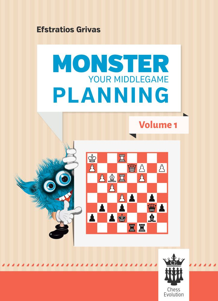Monster Your Middlegame Planning - Volume 1
