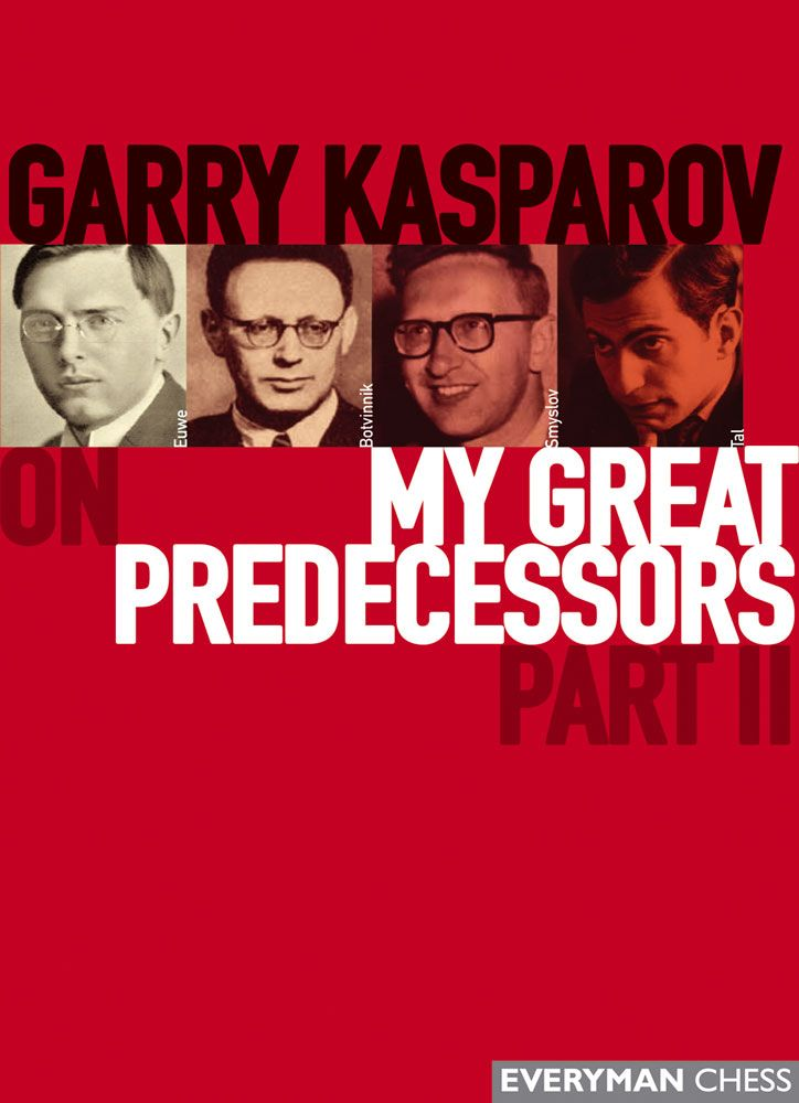 Garry Kasparov on My Great Predecessors: Part 2