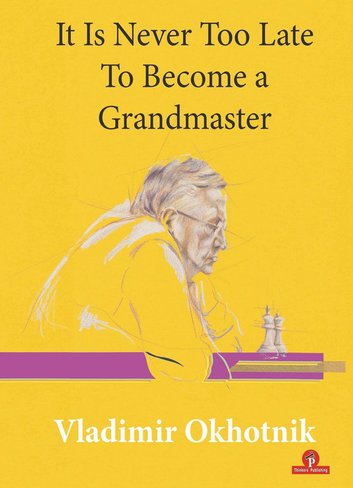 It is Never Too Late to Become a Grandmaster