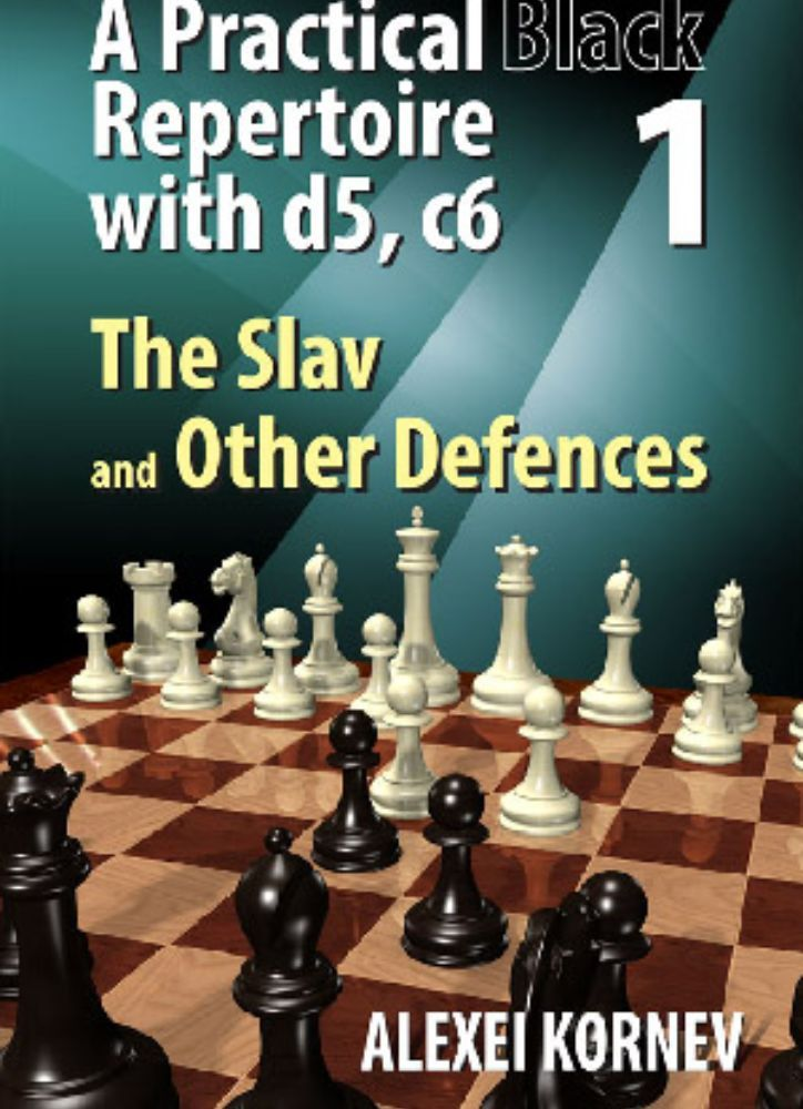 A Practical Black Repertoire with d5, c6: The Slav and Other Defences