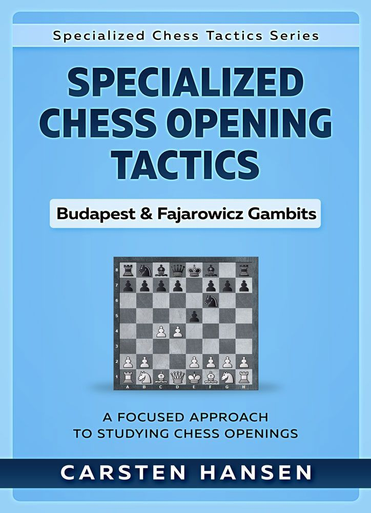Specialized Chess Opening Tactics - Volume 1: Budapest & Fajarowicz Gambits