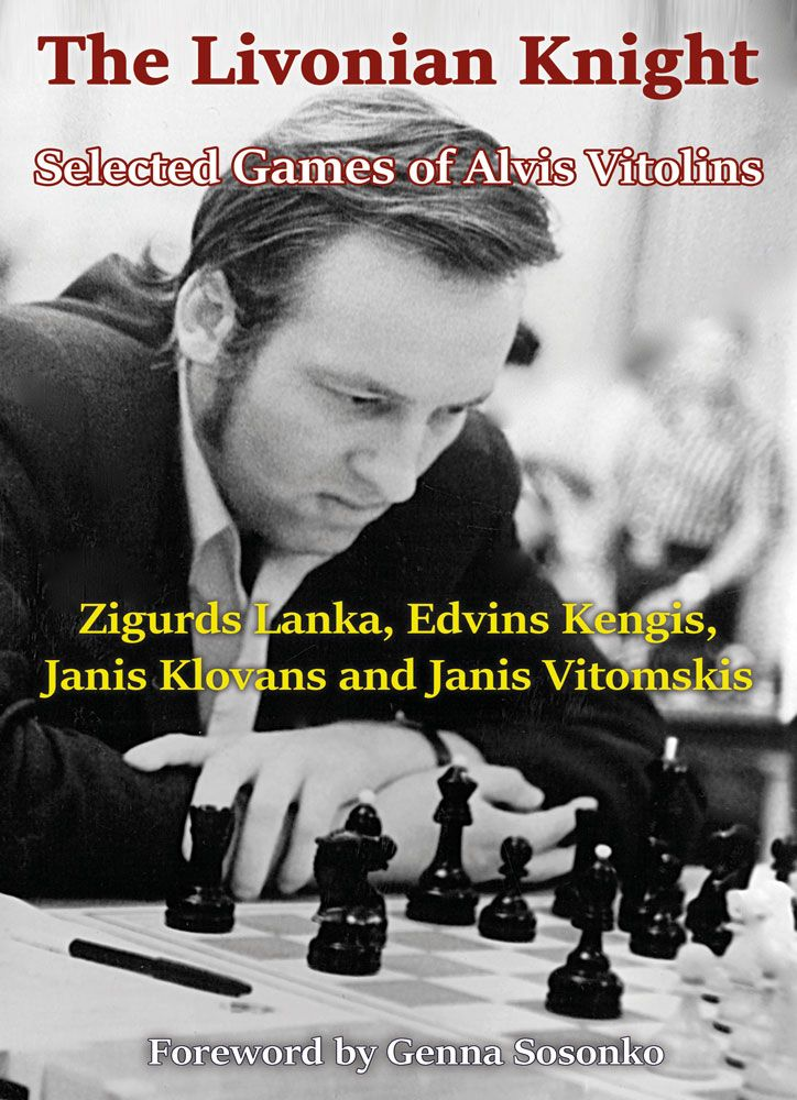 The Livonian Knight: Selected Games of Alvis Vitolins