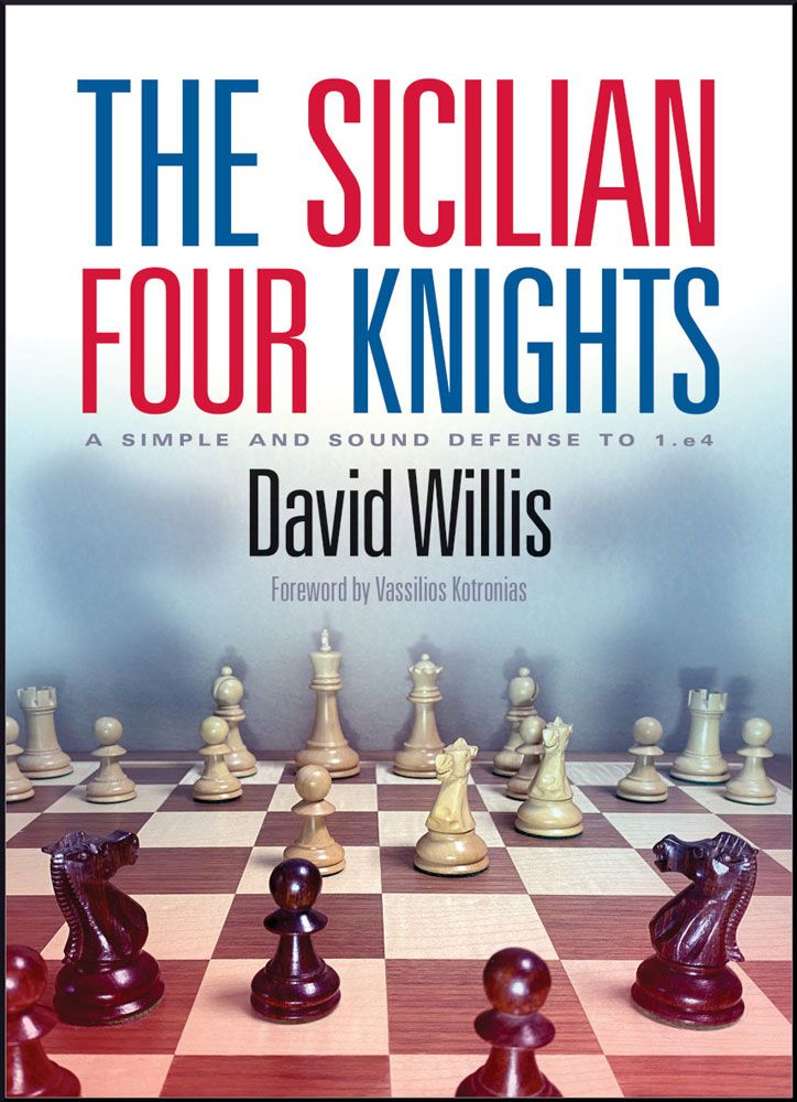 The Sicilian Four Knights: A Simple and Sound Defense to 1.e4