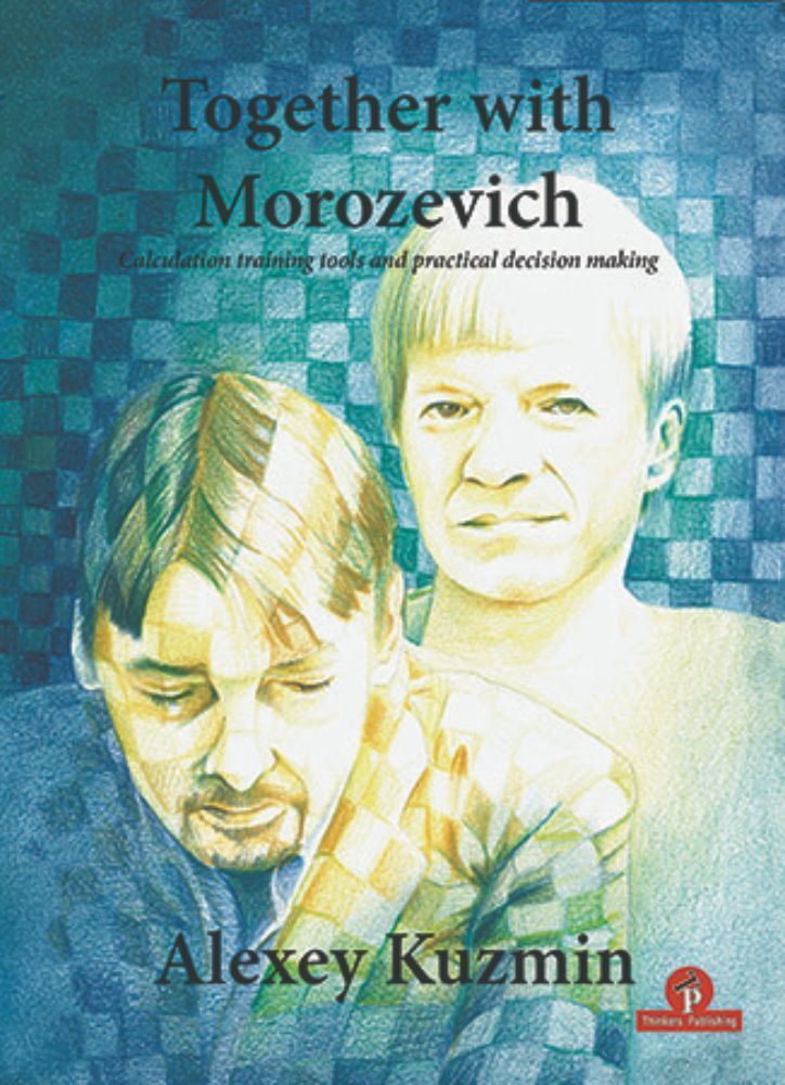 Together with Morozevich: Calculation Training Tools and Practical Decision Making
