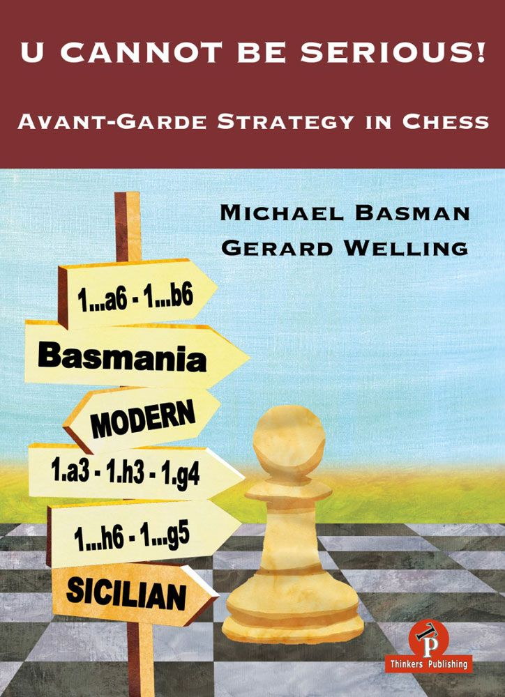 U Cannot Be Serious - Avant-Garde Strategy in Chess