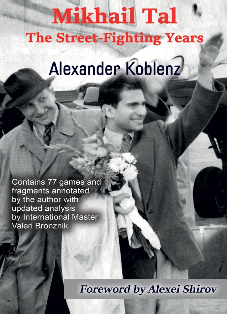 Mikhail Tal: The Street-Fighting Years