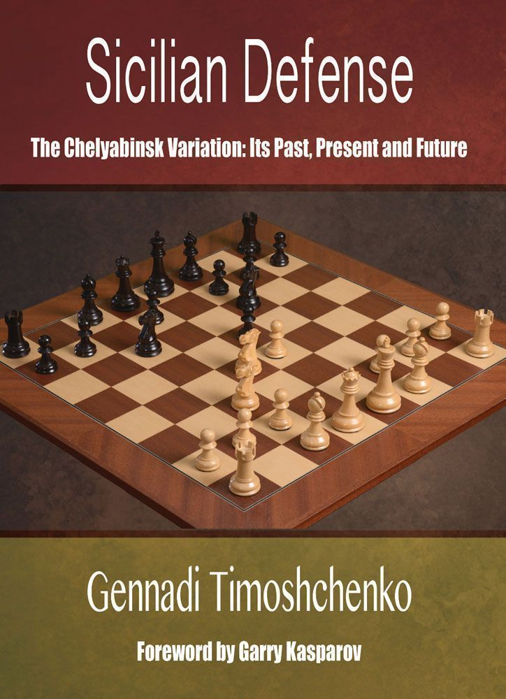 Sicilian Defense The Chelyabinsk Variation: Its Past, Present and Future