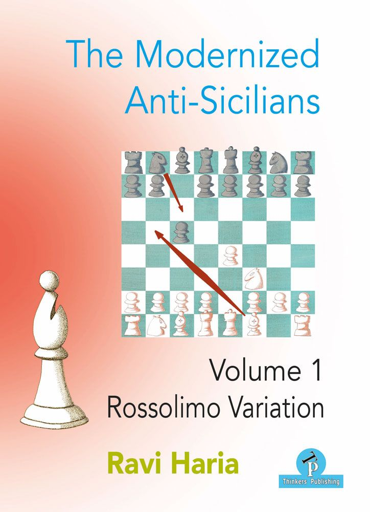 The Modernized Anti-Sicilians, Volume 1: Rossolimo Variation
