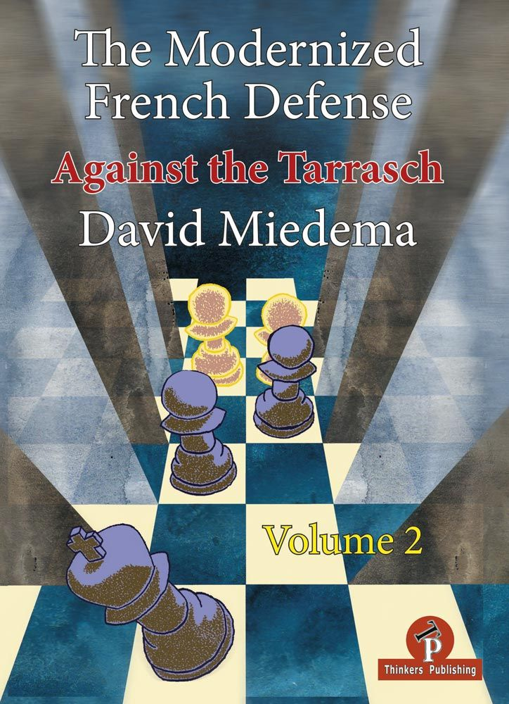 The Modernized French Defense, Volume 2: Against the Tarrasch